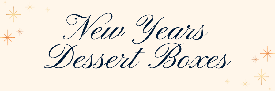 Try one of our dessert boxes this new years
