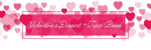 February Dessert Boxes