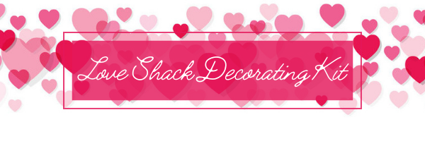 Try our Love Shack Decorating Kit